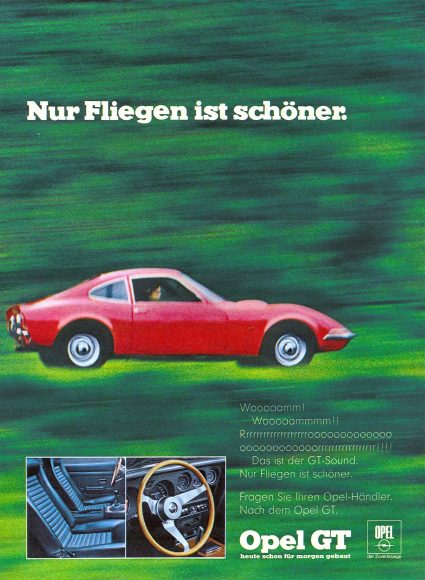 "Eternal advertising slogan: The four words ""Only flying is better …"" describe the Opel GT experience and continue to arouse emotions today."
